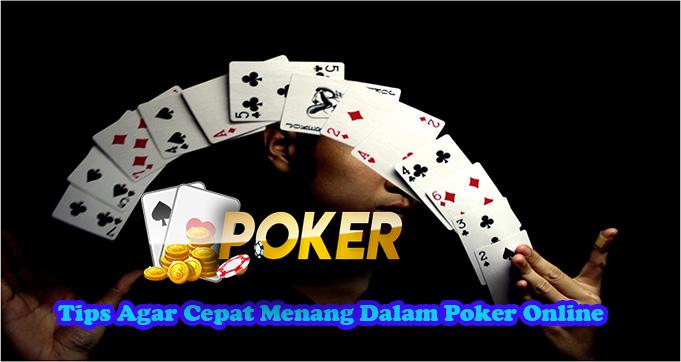 Tips Agar Cepat Menang Dalam Poker Online