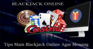 Tips Main Blackjack Online Agar Menang